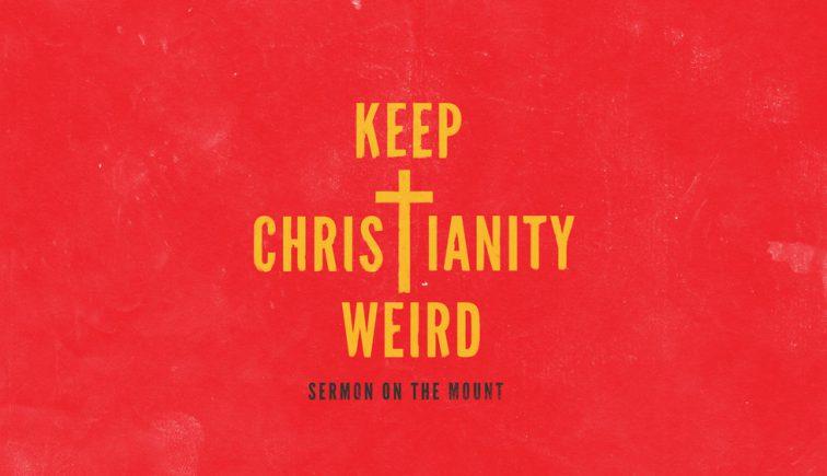 Keep Christianity Wierd Sermon Series IDea