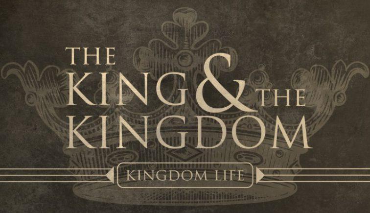 The King and the Kingdom-kingdom life