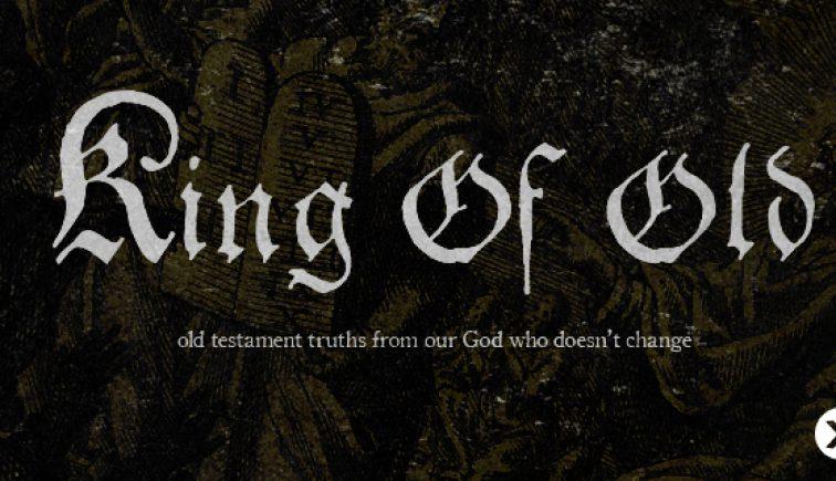 King of Old Sermon Series Idea