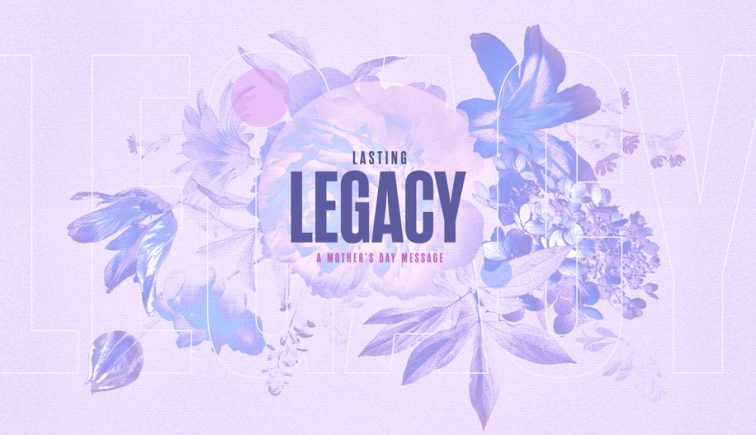 Lasting-Legacy-Mother's-Day_LowRes-WebSlide