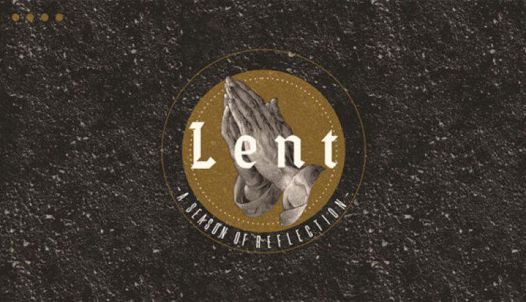 Lent_A_Season_Of_Reflection-Lent-Sermon-Series-576x324