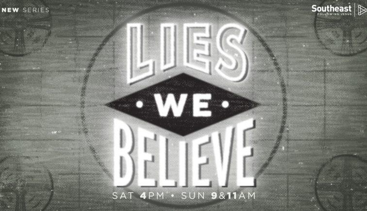 Lies We Believe Sermon Series Idea