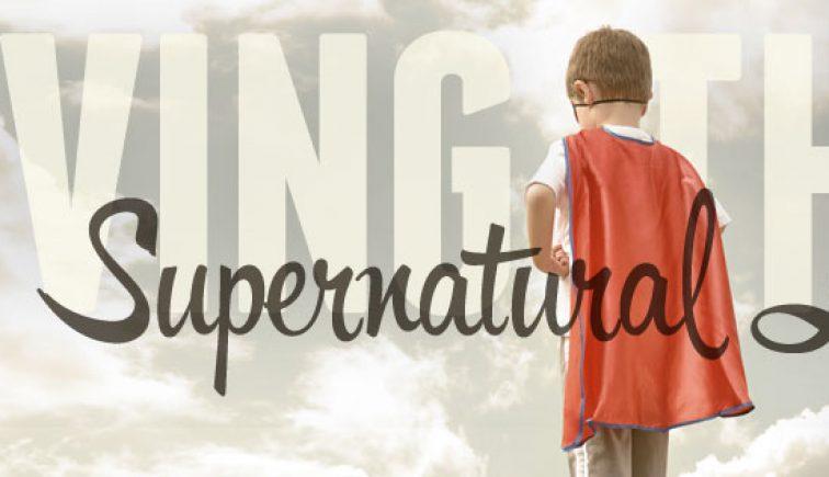 Living the Supernatural Life Sermon Series Idea