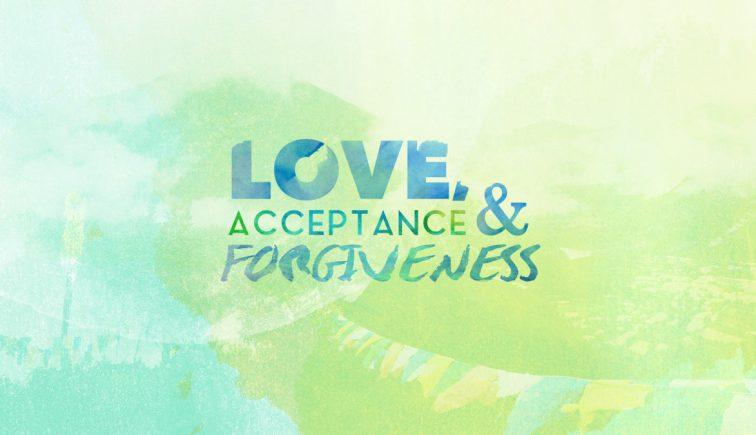 Love Acceptance and Forgiveness Sermon Series Idea