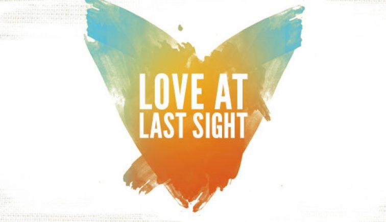 Love at Last Sight Sermon Series Idea