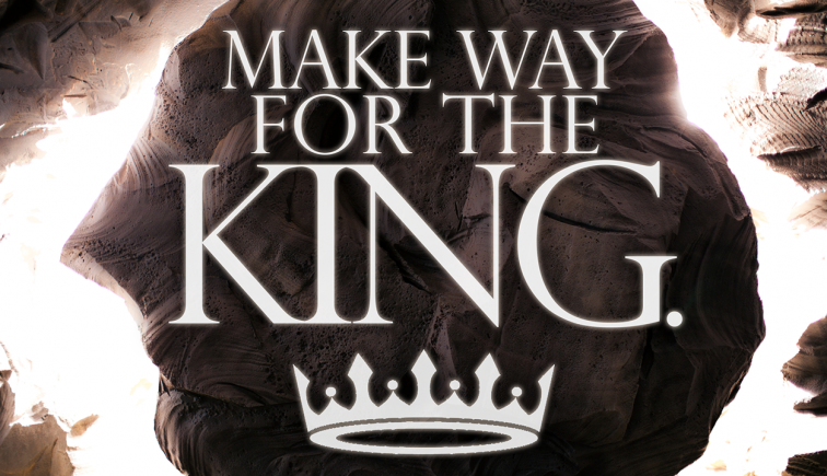 Make Way for the King Sermon Series Idea
