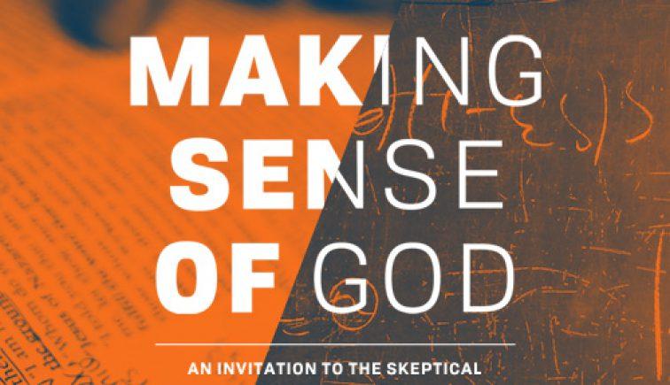 Making Sense of God Sermon Series Idea