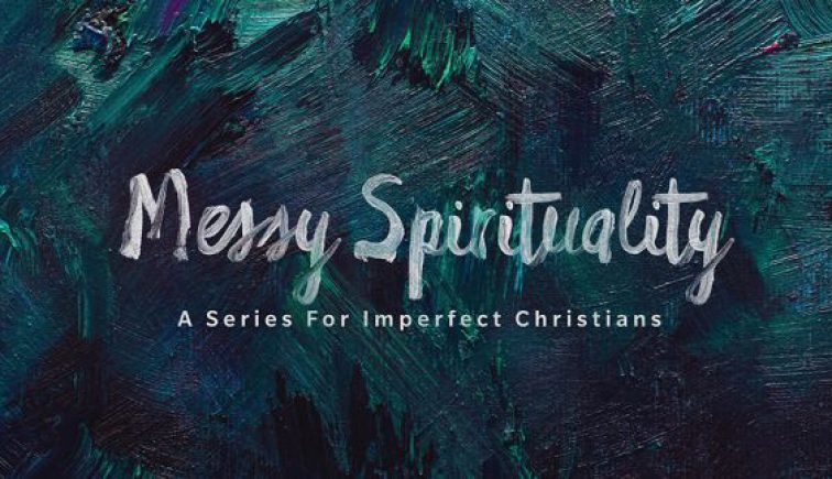 Messy-Spirituality-Sermon-Series-Guide-576x324-1