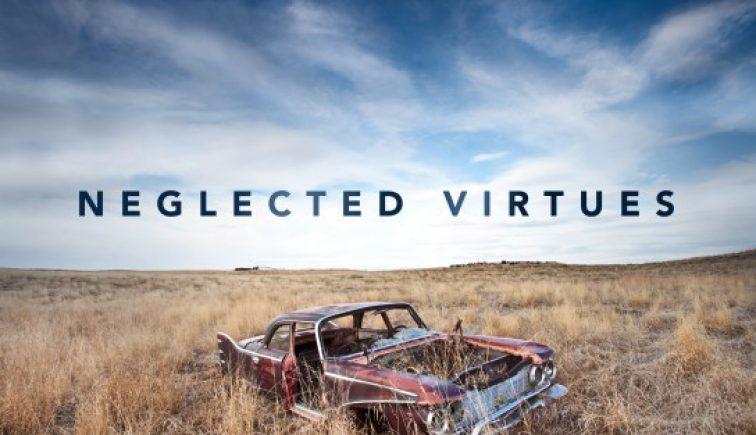 Neglected Virtues Sermon Series Ide