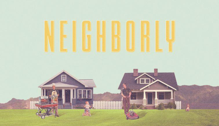 Neighborly Sermon Series Idea