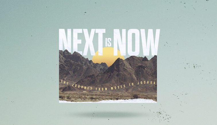 Next-Is-Now-Sermon-Series