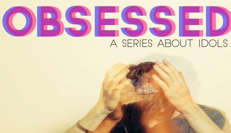 Obsessed Sermon Series Idea