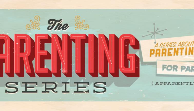 Parenting Sermon Series Idea
