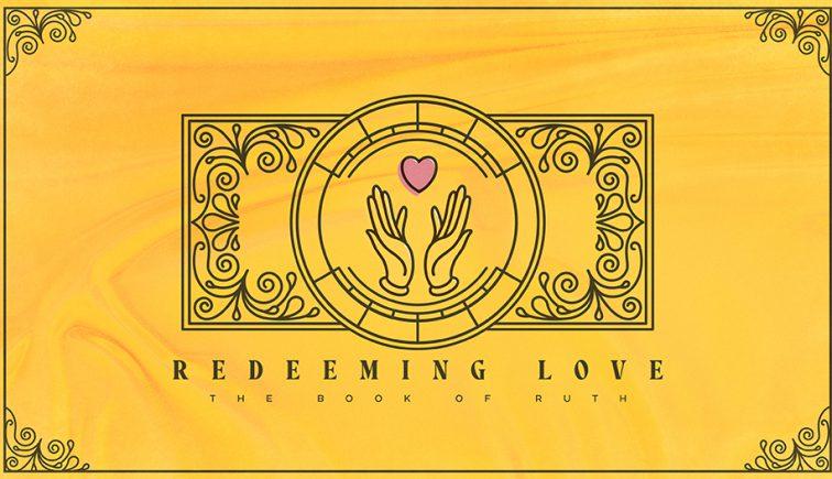 Redeeming-Love-Ruth-Sermon-Series
