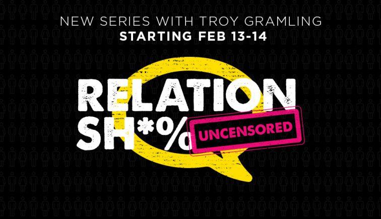 Relationships Uncensored Sermon Series Idea