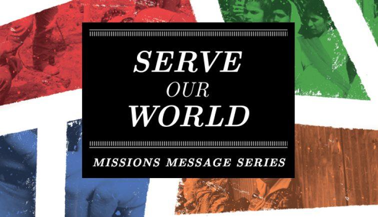 Serve Our World Sermon Series Idea