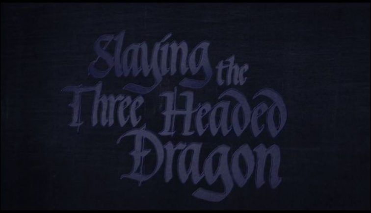 Slaying the Three Headed Dragon