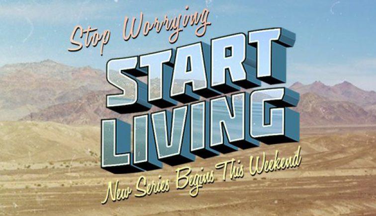 Stop Worrying Start Living - Bay Area Fellowship
