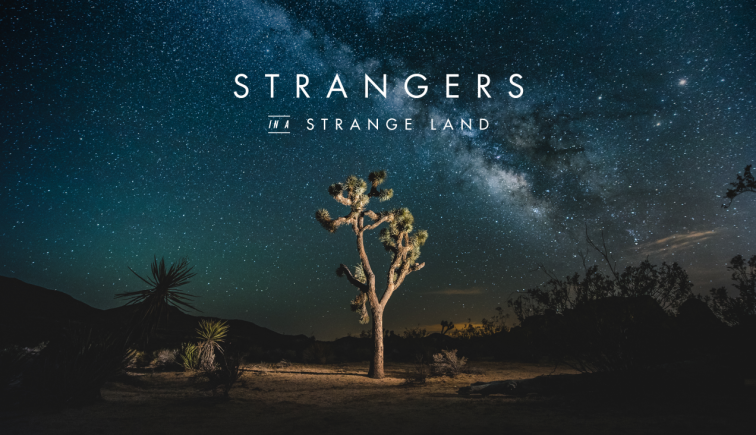 Strangers in a Strange Land Sermon Series Idea
