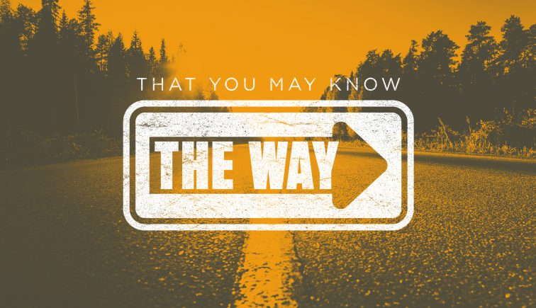 That You May Know the Way Sermon Series Idea
