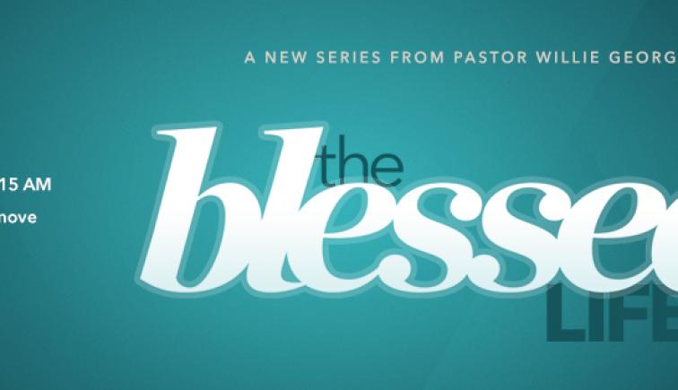The Blessed Life Sermon Series Idea