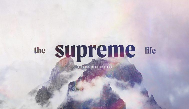The-Supreme-Life-Colossians-Sermon-Series