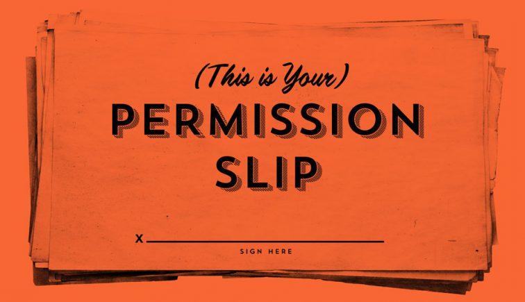 This is Your Permission Slip Sermon Series Idea