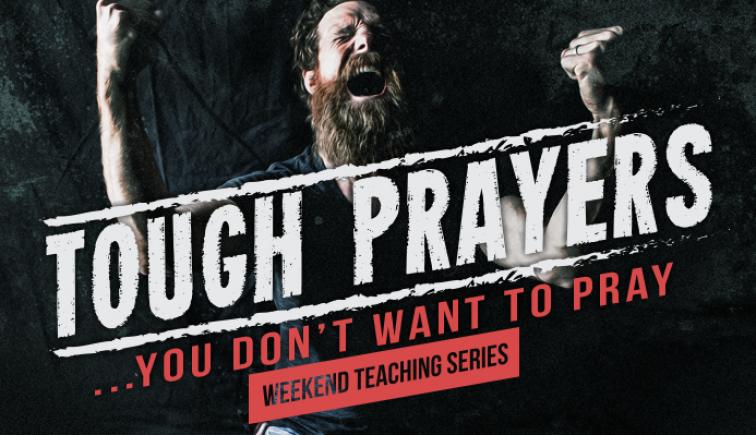 Tough Prayers Sermon Series Idea