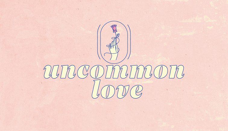 Uncommon Love Sermon Series Graphic