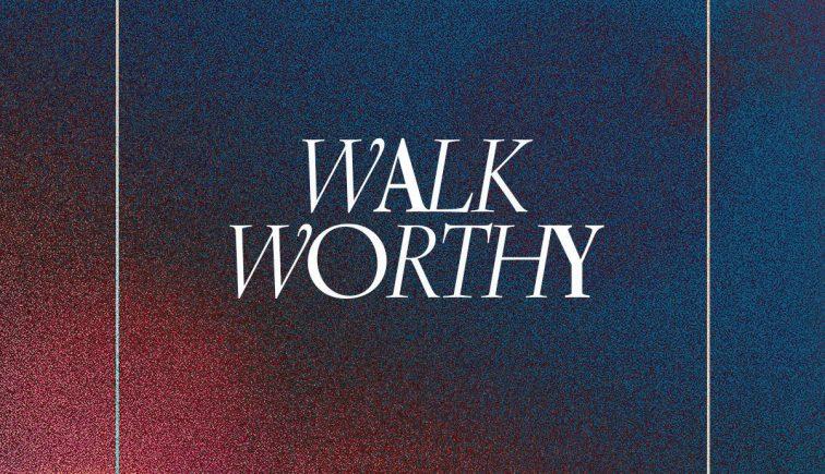 Walk_Worthy