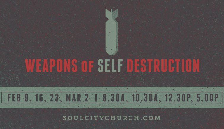 Weapons of Self Destruction Sermon Series Idea
