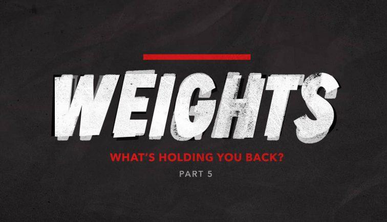 Weights Sermon Series Idea