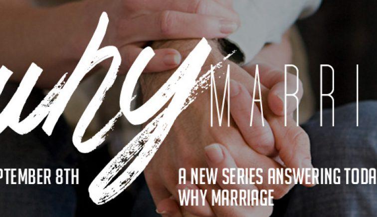 Why Marriage Sermon Series Idea