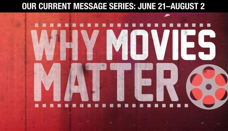 Why Movies Matter Sermon Series Idea