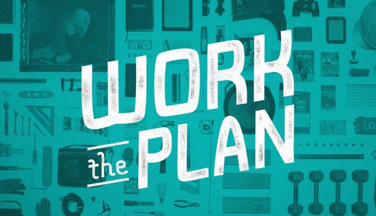 Work the Plan Sermon Series Idea