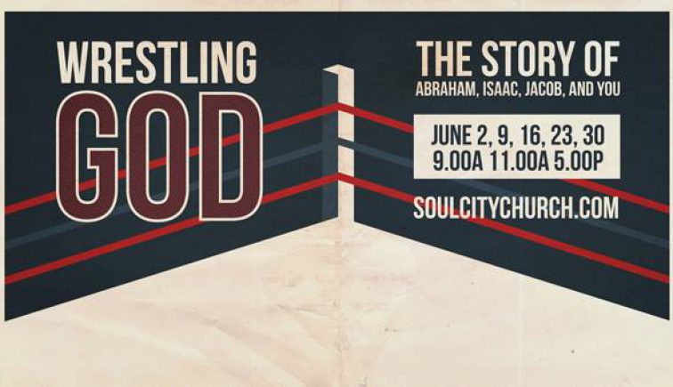 Wrestling God - Soul City Church