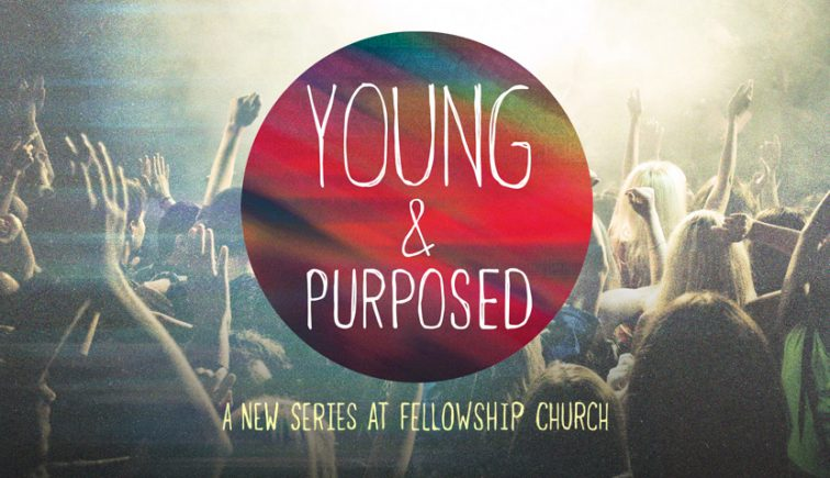 Young and Purpose - Fellowship Church