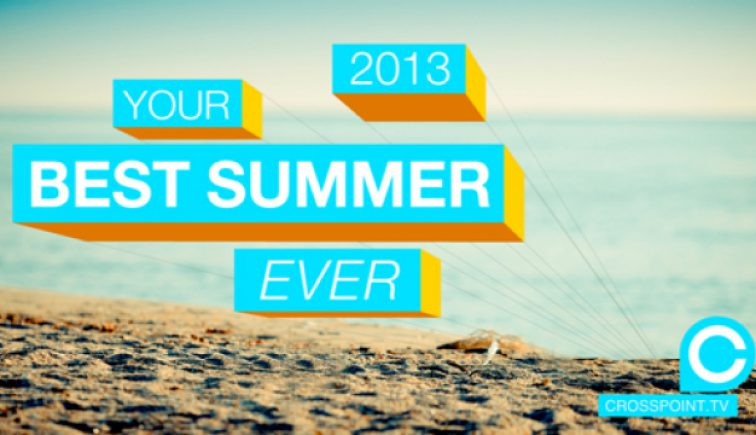 Your Best Summer Ever - Crosspoint