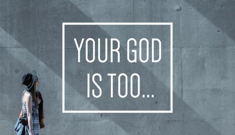 Your God is Too Sermon Series Idea