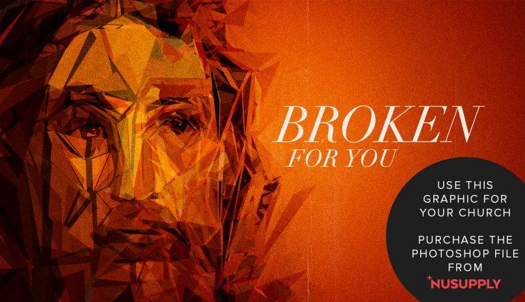 broken for you sermon series idea
