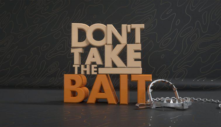 don'ttakethebait