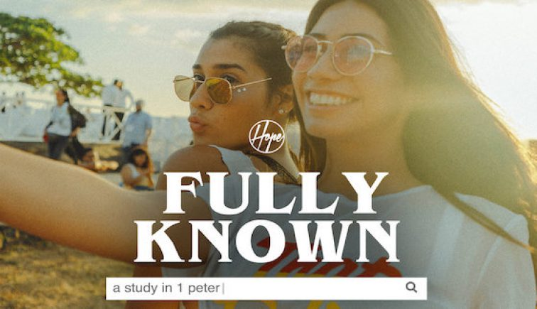 Fully Known — A Study In 1 Peter