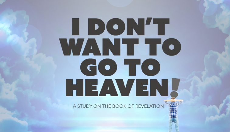 I Don't Want to Go to Heaven