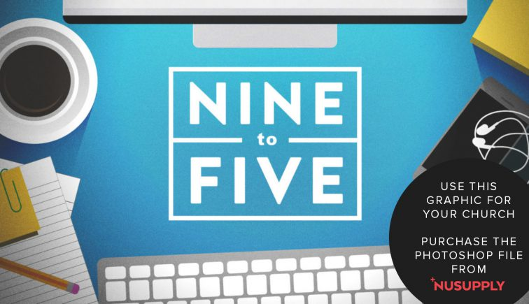 nine to five sermon series idea