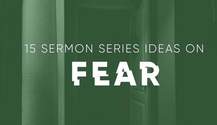 sermon series ideas on fear
